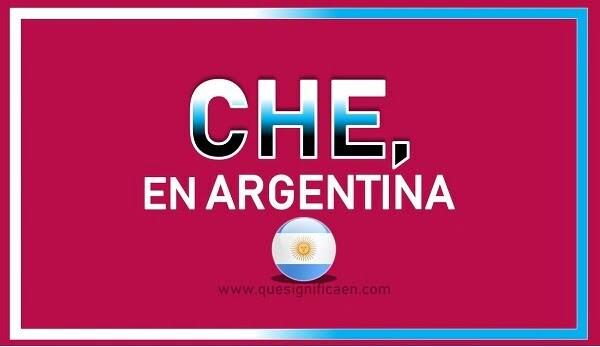 que significa che en argentina