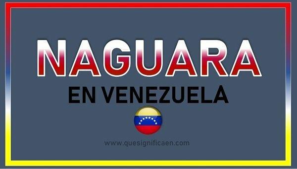 que significa naguara en venezuela