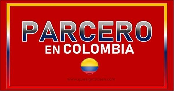 Significado de parcero en Colombia