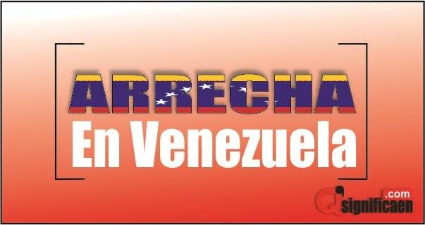 arrecha en venezuela