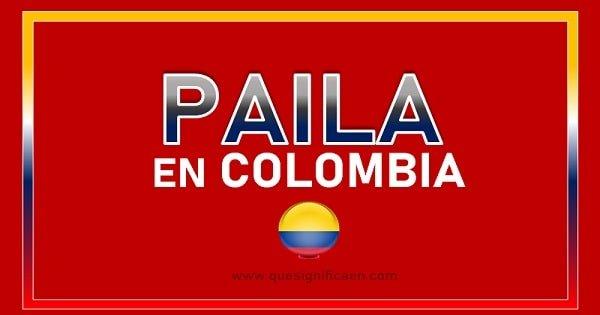 Significado de paila en Colombia