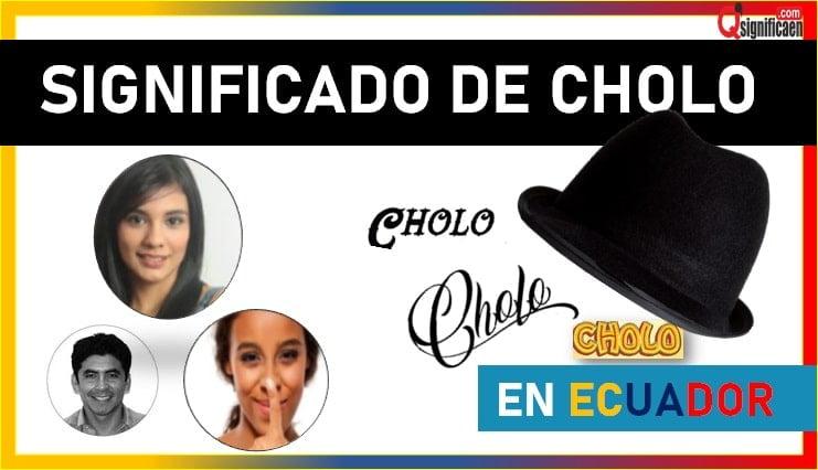 Significado de la palabra cholo en Ecuador